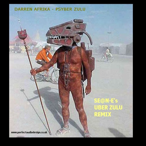 DARREN AFRIKA - PSYBER ZULU (SE@N-E's UBER ZULU REMIX)  - Out on BackZide Records