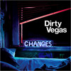 Dirty Vegas - Changes (Julien Nolan & Red-Eye Remix) [Om Records]