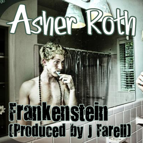 Asher Roth - Frankenstein (Produced by J Farell)
