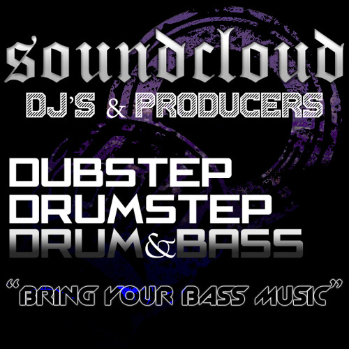 Dubstep/Drumstep/DnB DJ's & Producers!