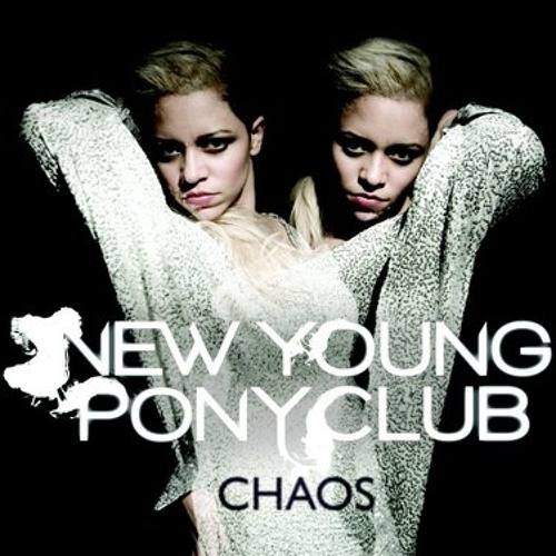 New Young Pony Club - Chaos (Rory Phillips Mix)