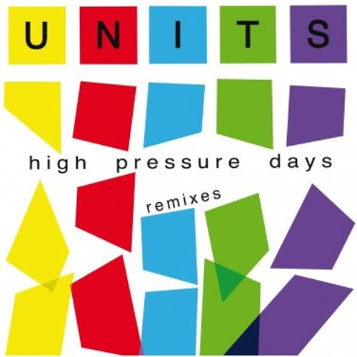 Units - High Pressure Days (Rory Phillips Mix)