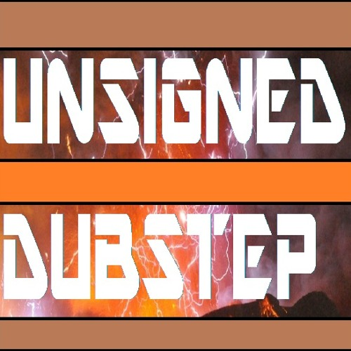 Unsigned Dubstep