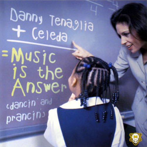 "Danny Tenaglia & Celeda ""Music Is the Answer (Original 1998 Fire Island's La Musica es la Respuesta)"