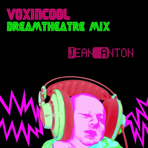 Voxincool dreamtheatre mix 1.2 Jean-Anton (Free Download)
