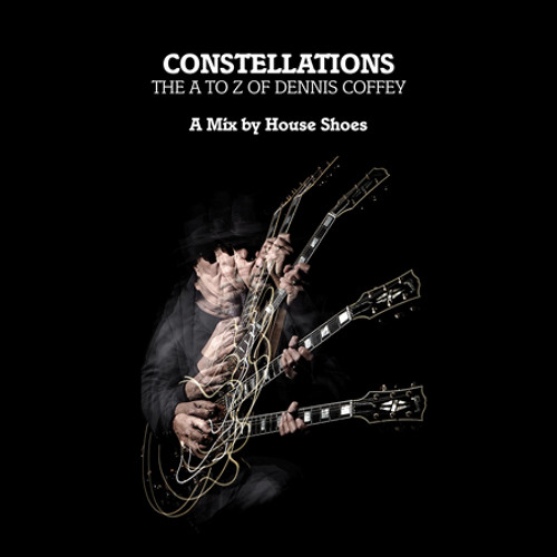 Constellations - The A to Z of Dennis Coffey: A Mix By House Shoes