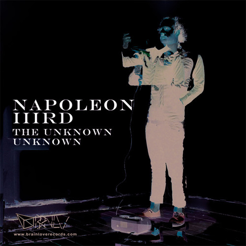 Napoleon IIIrd - The Unknown Unknown (L'Étranger Remix)