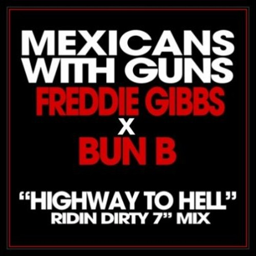 Mexicans With Guns - Highway To Hell f. Freddie Gibbs & Bun B