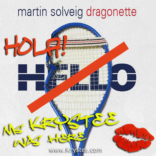 Hello by Martin Solveig feat Dragonette (Ms KRYSTEE's Spanglish Remix)