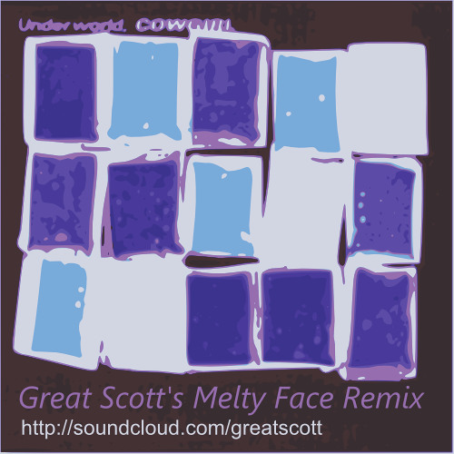 """Underworld - Cowgirl - [Great Scott's Melty Face Remix] - FREE - Hit """"Buy It"""" link if cap reached!"""
