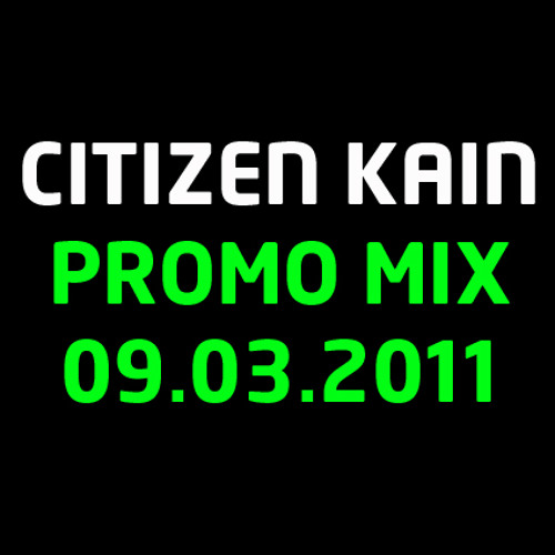 CITIZEN KAIN - Promo Mix (09.03.2011)