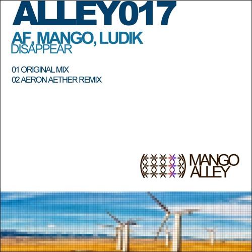 Mango & Andre Frauenstein feat. Stefan Ludik - Disappear (Aeron Aether Remix) [Mango Alley]