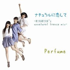 Perfume / ナチュラルに恋して -BIRABIRA's unnatural trance mix-