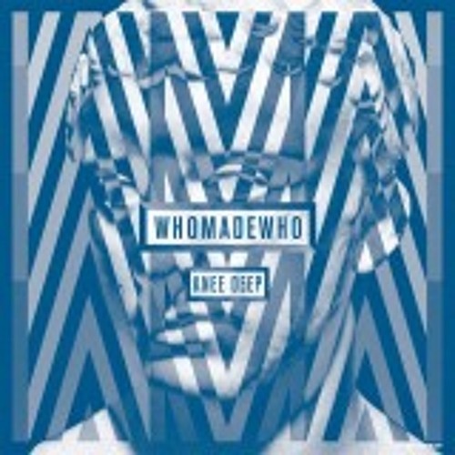WhoMadeWho - Every Minute Alone (The Circle Remix)