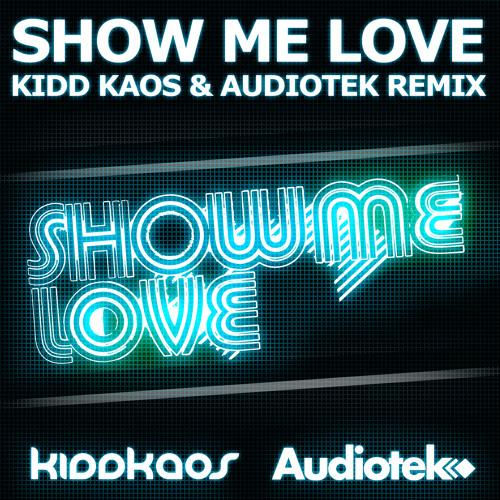 Kidd Kaos & Audiotek - Show me love remix (free download)