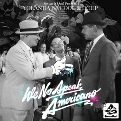 "Yolanda Be Cool & DCUP vs Heatseek - No Speak Americano (Dylan Kennedy Edit) CLICK ""BUY"" FOR FREE DL"