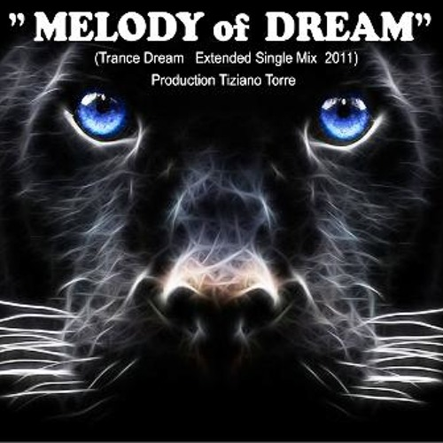 Melody of Dream Tiziano Torre (Trance extended mix)