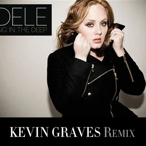 Adele - Rolling In The Deep - Kevin Graves Remix
