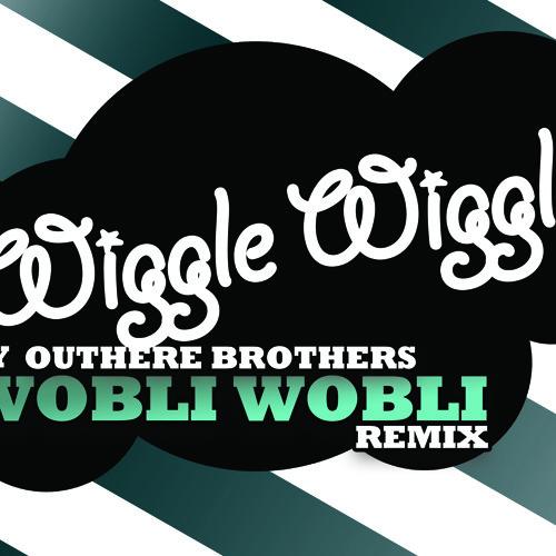 Don't stop wiggle wiggle (Wobli Wobli remix)