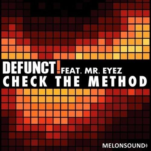 Defunct! feat. Mr. Eyez - Check the Method (Disco Splatters Rmx) [Melonsound rec.]