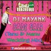 DJ Mayank - Sadi Gali (Tanu & Manu Wedding Mix)