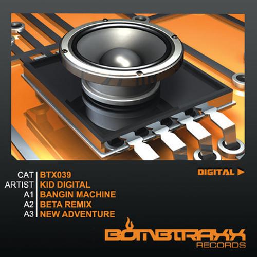 Kid Digital - Bangin Machine [BOMBTRAXX]