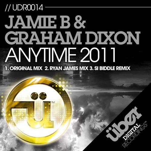 Jamie B & Graham Dixon - Any Time 2011 (Ryan James Remix)
