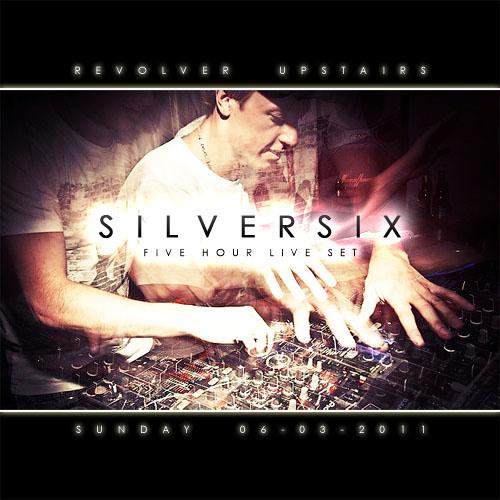 Silversix - 5hr Live Set - Revolver Upstairs - Sunday 06-03-2011