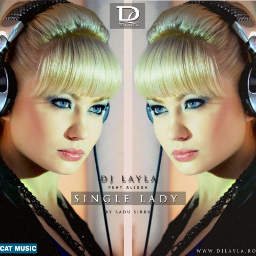 Dj Layla feat Alissa - Single Lady (by Radu Sirbu)