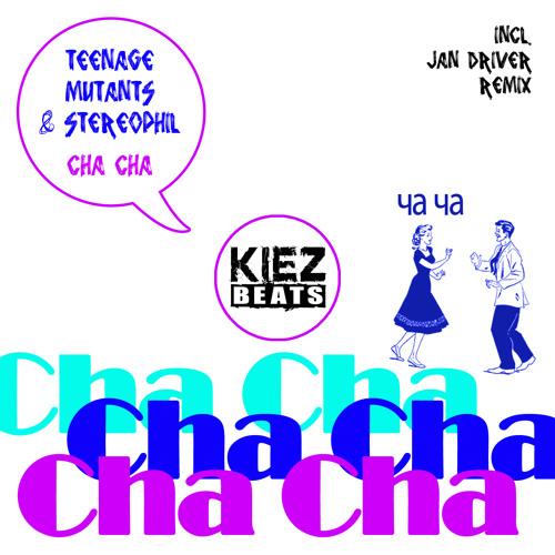 Teenage Mutants & Stereophil - Cha Cha (Original Mix)