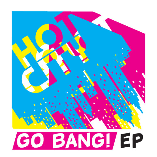 Hot City - Go Bang! EP