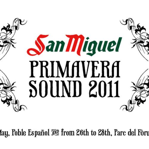 Primavera Sound 2011 - I'm from Ireland and I'm partying at Primavera 2011.