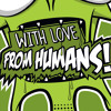 With Love From Humans - Robota