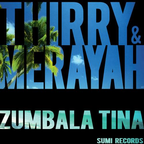 Thirry & Merayah - Zumbala Tina (original)