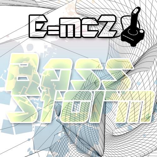 E=mc2 - BASS STORM  (Original Mix)