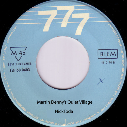 martin denny's quiet village
