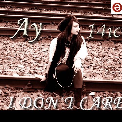 Ay-14ice  I Don't Care