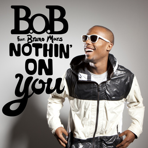 BOB ft. Bruno Mars - Nothing on the Way You Are