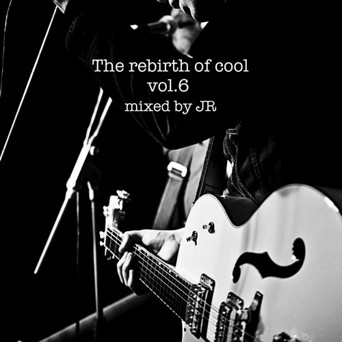 The Rebirth of Cool  Vol.6