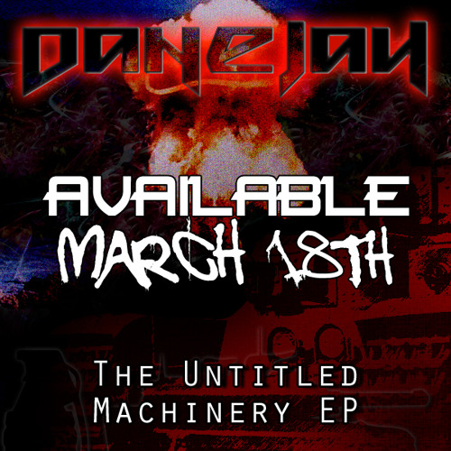 Danejah - The Untitled Machinery EP // AVAILABLE NOW!
