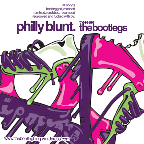 Philly Blunt - These Are The Bootlegs - Mar 2011