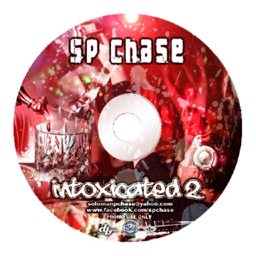 SPChase - Intoxicated 2 (3-9-11)