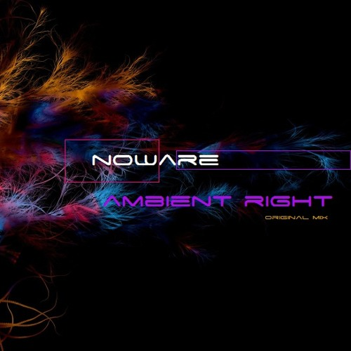 Noware - Ambient Right (Original Mix)