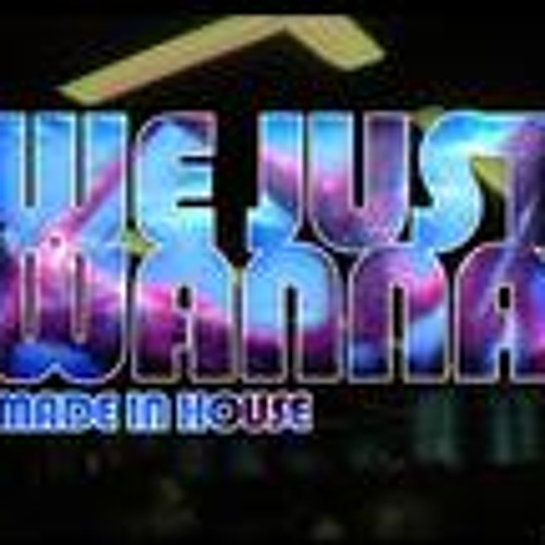 Made in House - We just wanna