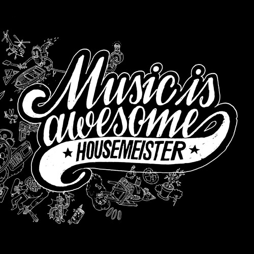 BNR058: HOUSEMEISTER - MUSIC IS AWESOME (SINGLE)