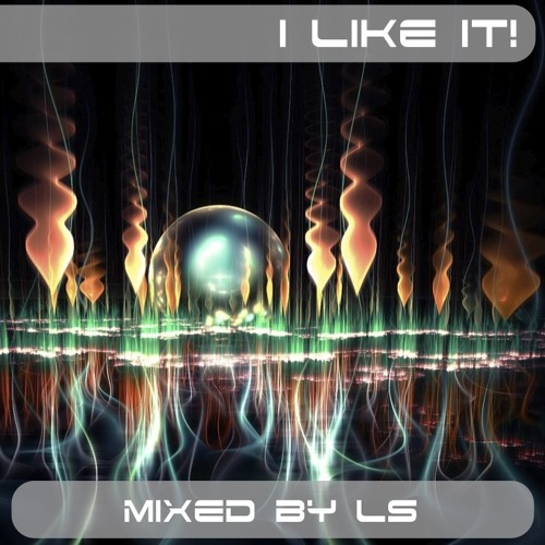 I Like It - LS mix