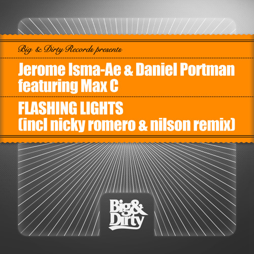 Jerome Isma-ae & Daniel Portman ft Max-C - Flashing Lights (Nicky Romero & Nilson Remix)