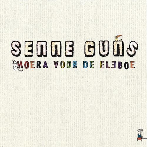 Senne Guns - Hoera voor de Eleboe
