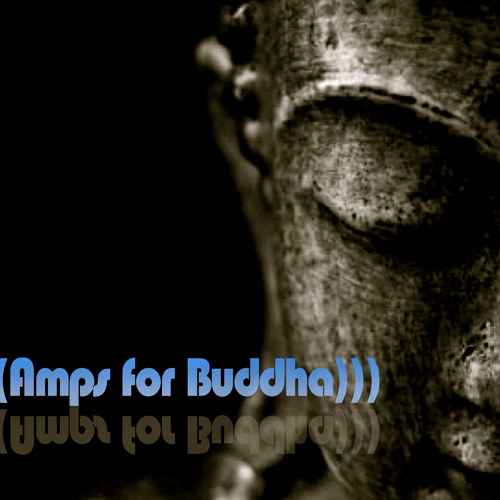 (((Amps for Buddha))) - The Buddha Beef Junky