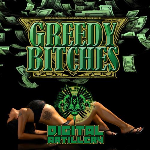 Digital Artillery- (Feat. DJ Security)- Greedy Bitches